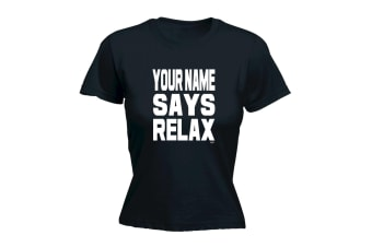 123T Funny Tee - Your Name Says Relax - (Large Black Womens T Shirt)