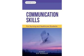 Communication Skills - For Nursing and Healthcare Students