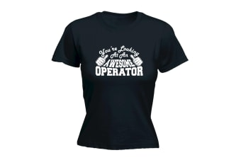 123T Funny Tee - Operator Youre Looking At An Awesome - (Large Black Womens T Shirt)