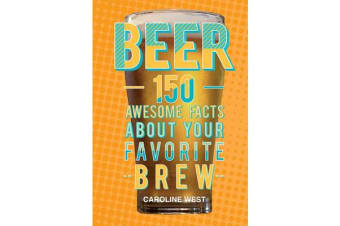 Beer - 150 Awesome Facts About Your Favorite Brew