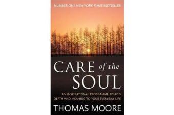 Care Of The Soul - An inspirational programme to add depth and meaning to your everyday life