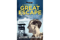 A True Story of the Great Escape - Why a Boy From Manly Was Executed on Hitler's Personal Order