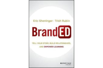 BrandED - Tell Your Story, Build Relationships, and Empower Learning