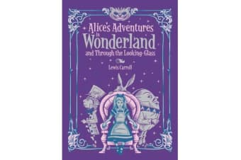 Alice's Adventures in Wonderland and Through the Looking Glass (Barnes & Noble Collectible Classics: Children's Edition) - and, Through the Looking Glass
