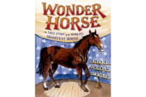 Wonder Horse - The True Story of the World's Smartest Horse