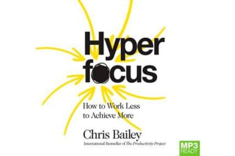 Hyperfocus - How to Work Less to Achieve More
