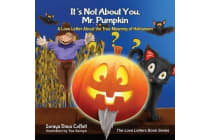 It's Not about You, Mr. Pumpkin - A Love Letter about the True Meaning of Halloween