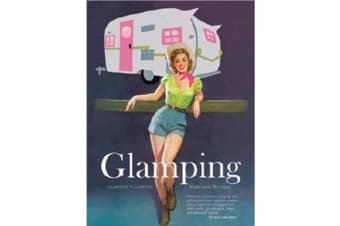 Glamping with Maryjane - Glamour + Camping