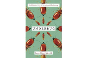 Underbug - An Obsessive Tale of Termites and Technology
