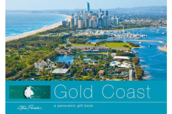 The Gold Coast - A Panoramic Gift Book