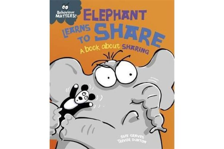 Behaviour Matters - Elephant Learns to Share - A book about sharing