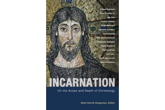 Incarnation - On the Scope and Depth of Chrisology