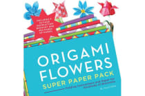 Origami Flowers Super Paper Pack - Folding Instructions and Paper for Hundreds of Blossoms