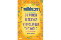 Trailblazers - 33 Women In Science Who Changed The World