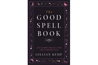 The Good Spell Book - Love Charms, Magical Cures and Other Practices