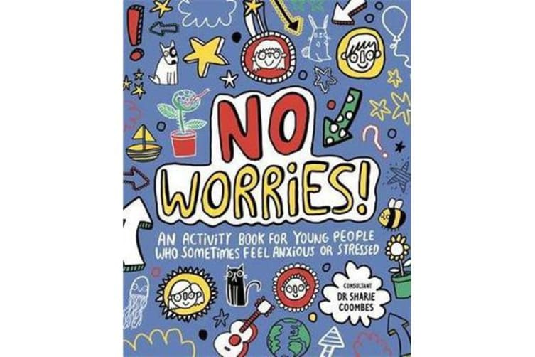No Worries! Mindful Kids - An activity book for young people who sometimes feel anxious or stressed