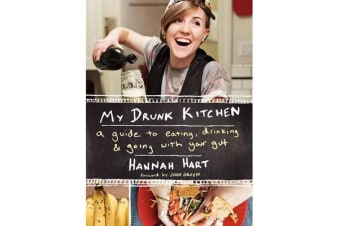 My Drunk Kitchen - A Guide to Eating, Drinking, and Going with Your Gut