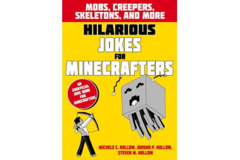 Hilarious Jokes for Minecrafters - Mobs, creepers, skeletons, and more