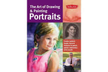 The Art of Drawing & Painting Portraits - Create Realistic Heads, Faces & Features in Pencil, Pastel, Watercolor, Oil & Acrylic