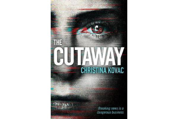 The Cutaway - The gripping thriller set in the explosive world of Washington's TV news