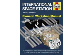 International Space Station Owners' Workshop Manual - 1998-2011 (all stages)