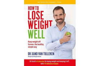 How to Lose Weight Well - Keep weight off forever, the healthy, simple way