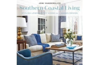 Southern Coastal Living - Stylish Lowcountry Homes by J Banks Design