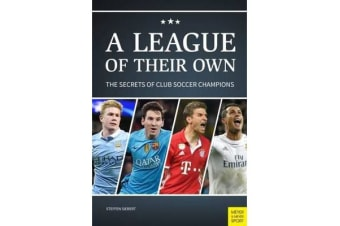 League of Their Own - The Secrets of Club Soccer Champions