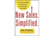New Sales. Simplified - The Essential Handbook for Prospecting and New Business Development