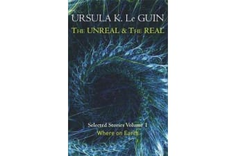 The Unreal and the Real Volume 1 - Volume 1: Where on Earth