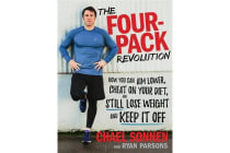 The Four-Pack Revolution - How You Can Aim Lower, Cheat on Your Diet, and Still Lose Weight & Keep It Off