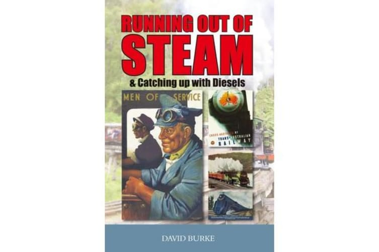 Running out of Steam - & Catching Up with Diesels