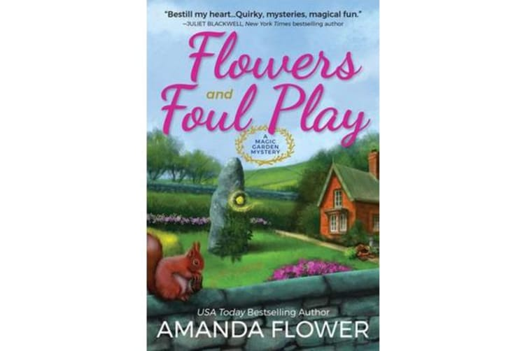 Flowers And Foul Play - A Magic Garden Mystery