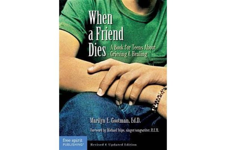 When a Friend Dies - A Book for Teens About Grieving and Healing