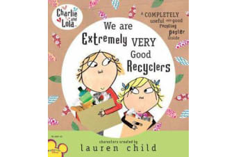 Charlie and Lola - We Are Extremely Very Good Recyclers