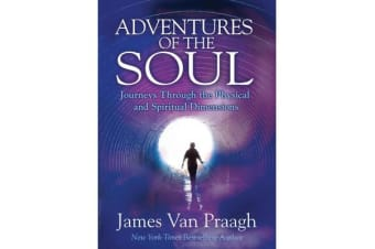 Adventures Of The Soul - Journeys Through The Physical And Spiritual Dimensions