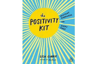 The Positivity Kit - Instant Happiness on Every Page