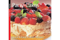 Party Cakes - Quick & Easy, Proven Recipes