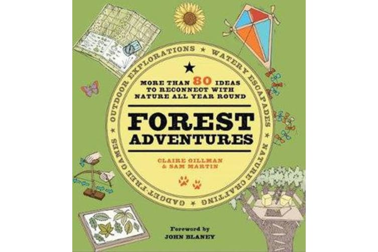 Forest Adventures - More than 80 ideas to reconnect with  nature all year round