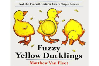 Fuzzy Yellow Ducklings - Fold-out Fun with Textures, Colors, Shapes, Animals