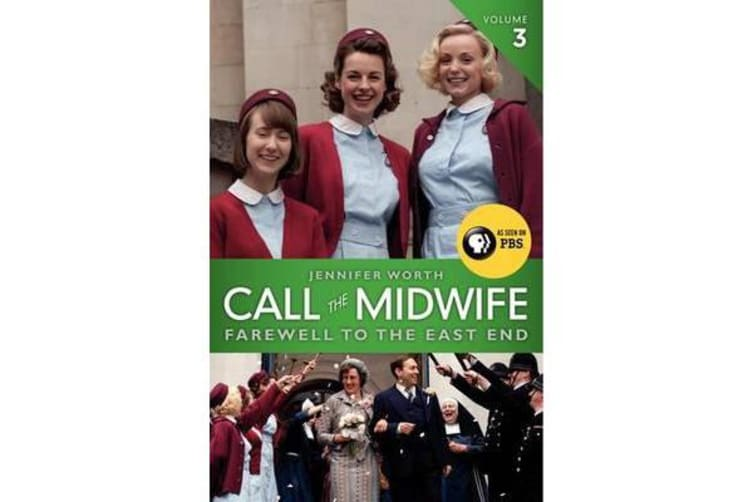 Call the Midwife, Volume 3 - Farewell to the East End