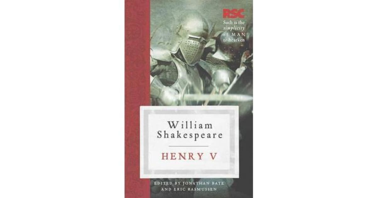 a celebration of invasion in henry v by william shakespeare King henry v william shakespeare in henry v, henry we learn that henry has called for the assembly of parliament and that he will soon lead an invasion.