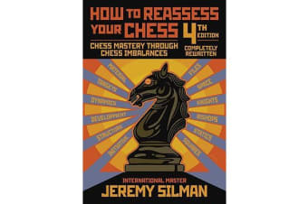How to Reassess Your Chess - Chess Mastery Through Imbalances
