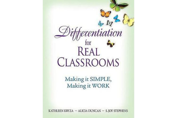 Differentiation for Real Classrooms - Making It Simple, Making It Work