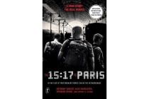 The 15 - 17 to Paris: In the Face of Fear Ordinary People Can Do the Extraordinary: Film Tie-In