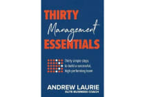 Thirty Essentials - Management: Thirty simple steps to build a successful, high-performing team