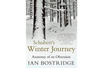 Schubert's Winter Journey - Anatomy of an Obsession
