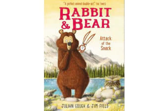 Rabbit and Bear: Attack of the Snack - Book 3
