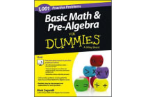 Basic Math and Pre-Algebra - 1,001 Practice Problems For Dummies (+ Free Online Practice)