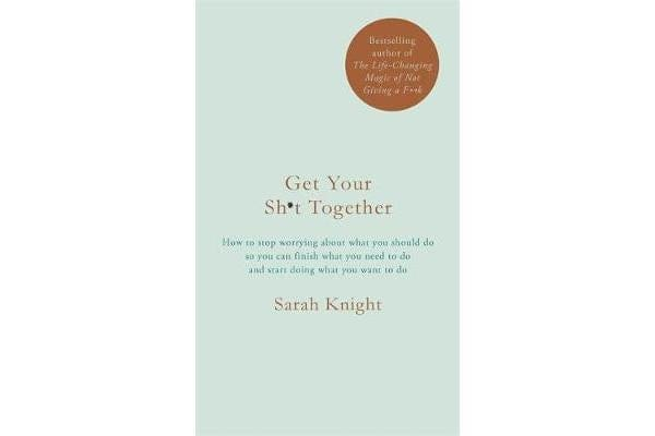 Get Your Sh*t Together - The New York Times Bestseller